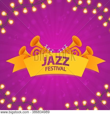 Jazz Music Festival Banner. Concept Of Music Poster With Trumpets.