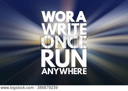 Wora - Write Once Run Anywhere Acronym, Technology Concept Background