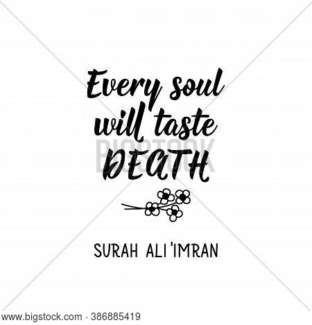 Every Soul Will Taste Death. Muslim Lettering. Can Be Used For Prints Bags, T-shirts, Posters, Cards
