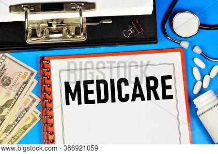 Medicare - Text Label In The Office Registrar's Folder. Insurance Program, Payment For Medical Care.