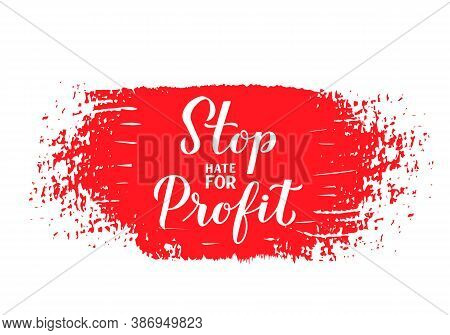 Stop Hate For Profit Calligraphy Hand Lettering. Social Media Campaign Against Hate, Racism, Bigotry