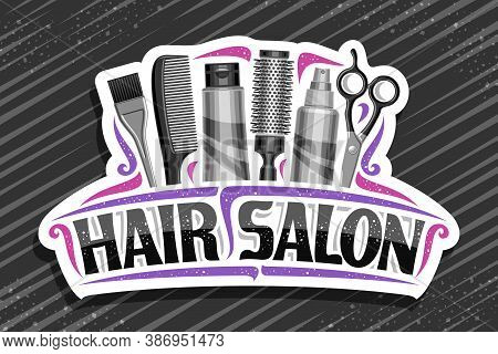 Vector Logo For Hair Salon, White Decorative Sign Board With Professional Beauty Accessories, Unique