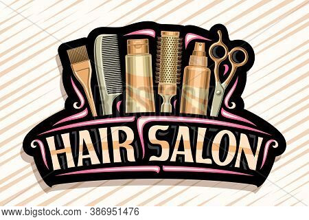 Vector Logo For Hair Salon, Dark Decorative Sign Board With Professional Beauty Accessories, Unique