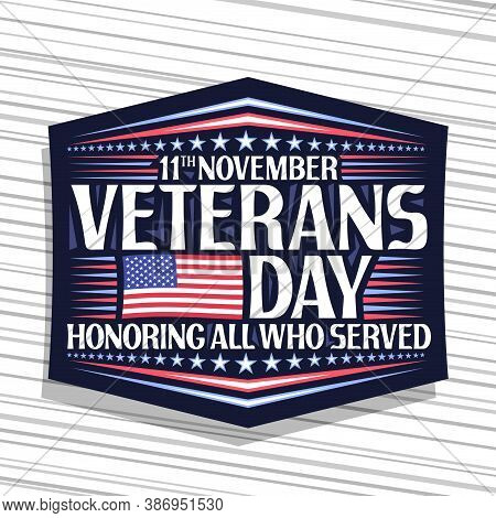 Vector Logo For Veterans Day, Dark Decorative Badge With Illustration Of National Red And Blue Strip