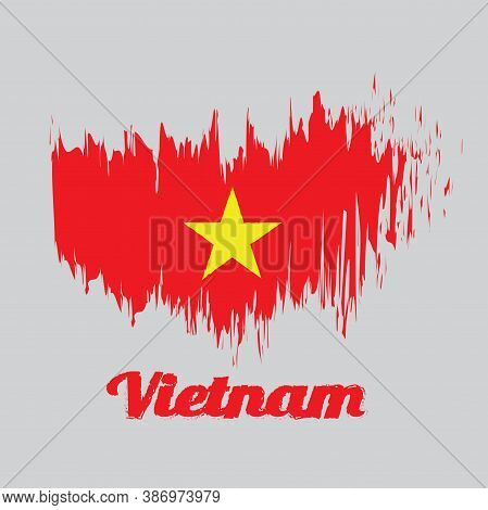 Brush Style Color Flag Of Vietnam, Yellow Star On Red Flag With Text Vietnam.