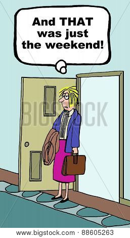 Cartoon of businesswoman who has just come home from working on the weekend. poster