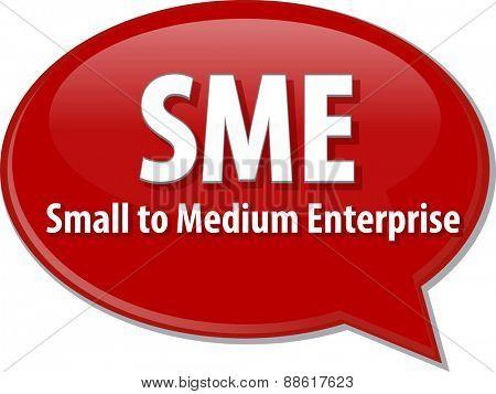 word speech bubble illustration of business acronym term SME small medium sized enterprise