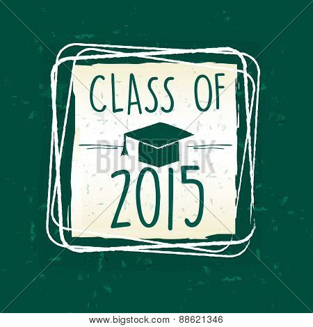 Class Of 2015 With Graduate Cap With Tassel In Frame Over Green Old Paper Background