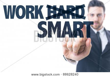 Business man pointing the text: Work Smart
