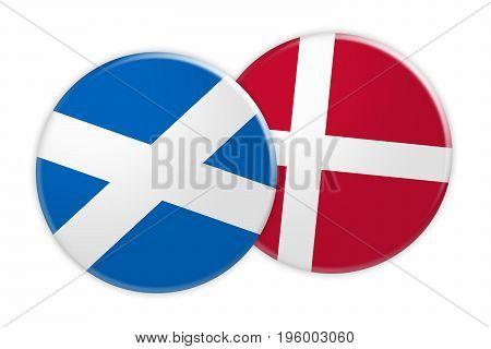 News Concept: Scotland Flag Button On Denmark Flag Button 3d illustration on white background
