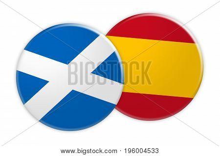 News Concept: Scotland Flag Button On Spain Flag Button 3d illustration on white background