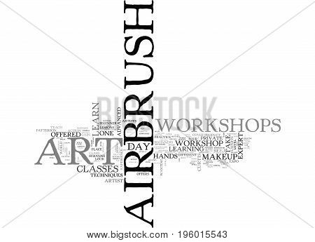 A LOOK AT AIRBRUSH ART WORKSHOPS TEXT WORD CLOUD CONCEPT