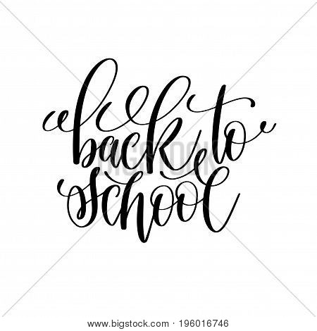 back to school black and white hand lettering inscription, motivational and inspirational positive quote, calligraphy vector illustration