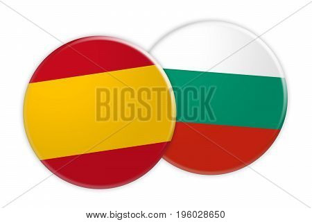 News Concept: Spain Flag Button On Bulgaria Flag Button 3d illustration on white background
