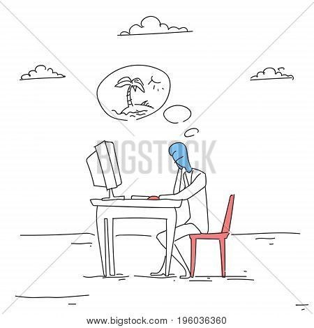 Business Man Working On Computer Businessman Thinking About Seaside Vacation Doodle Vector Illustration