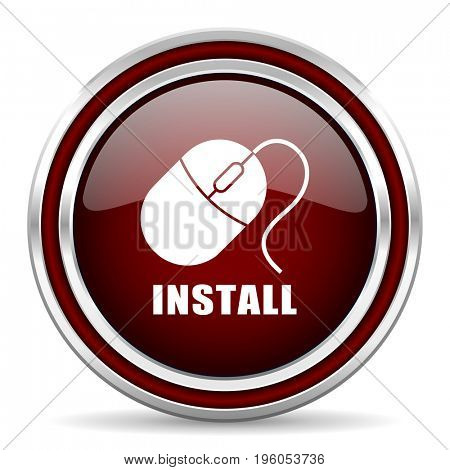 Install text red glossy icon. Chrome border round web button. Silver metallic pushbutton.