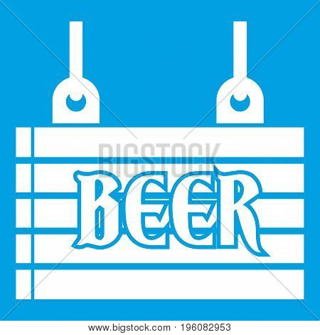 Street signboard of beer icon white isolated on blue background vector illustration