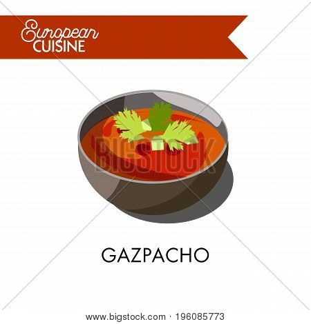 Delicious gazpacho in bowl from European cuisine. Traditional Spanish dish, cold soup of mashed fresh vegetables and with parsley as decoration isolated vector illustration on white background.