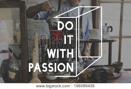 Do It With Passion Word on Barista Background