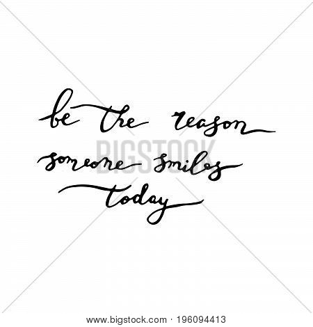 Elegance Calligraphy Illustration. Be The Reason Someone Smiles Today.