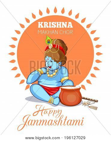 Krishna Makhan Chor - butter thief. Happy Janmashtami. Hindu festival. Little cute cartoon Krishna with a pot with butter. Design for posters and greeting cards. Vector illustration
