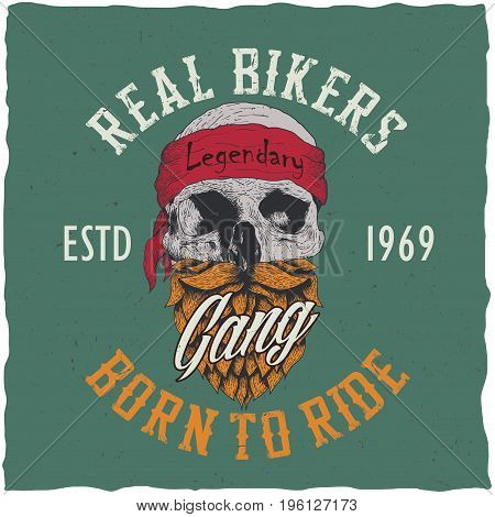 Real bikers poster with words gang born to ride with skull vector illustration