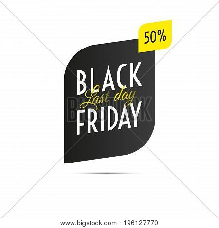 Black Friday sale. Fifty percent off. Last day sale. Tag. Vector.
