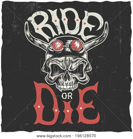 Ride or die label design with hand drawn angry skull in motorcycle helmet vector illustration
