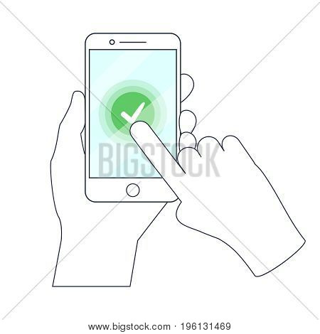Check mark on Smart-phone screen. Hand holding phone. Finger on mobile device screen. Approve, Done or Success. Trendy Isolated vector illustration.