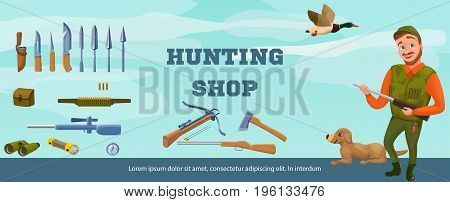 Hunter shop banner of flyer template with cartoon character, dog, guns, hat, compass, tent, crossbow, bow, arrows, bullet, knife, spear, rubber boots, rucksack, flashlight vector illustration
