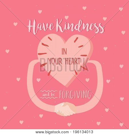 have kindness in your heart and be forgiving quotes poster pink vector