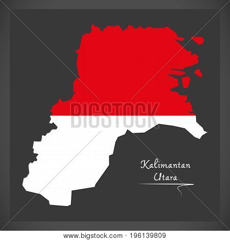 Kalimantan Utara Indonesia Map With Indonesian National Flag Illustration