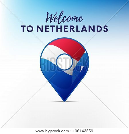 Flag of Netherlands in shape of map pointer or marker. Welcome to Netherlands. Vector illustration.
