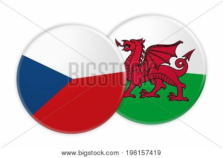 News Concept: Czech Republic Flag Button On Wales Flag Button 3d illustration on white background