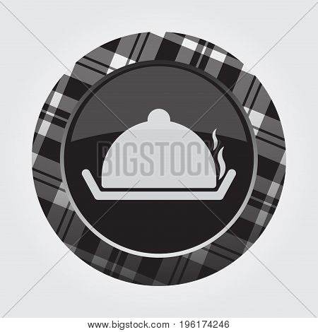 black isolated button with gray black and white tartan pattern on the border - light gray serving tray with lid and smoke icon in front of a gray background