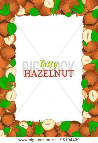 Vertical Rectangle colored frame composed of delicious of hazelnut. Vector card illustration. Filbert nuts frame, walnut fruit in the shell, whole, shelled, leaves for packaging design of food.