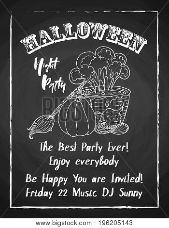 Halloween holiday chalk poster for night party. Textured blackboard and witch accessories, broom, pot with potion, hat and pumpkin. Trick or threat. Template for advertising design.