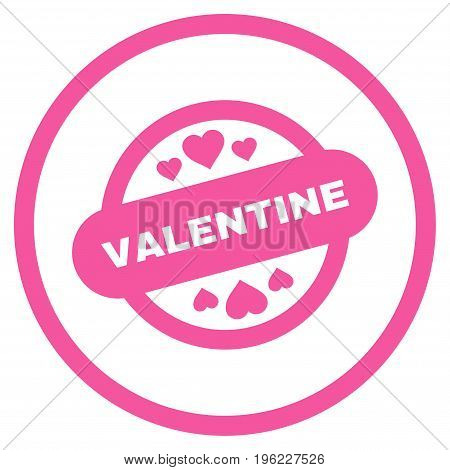 Valentine Stamp Seal rounded icon. Vector illustration style is flat iconic symbol inside circle, pink color, white background.