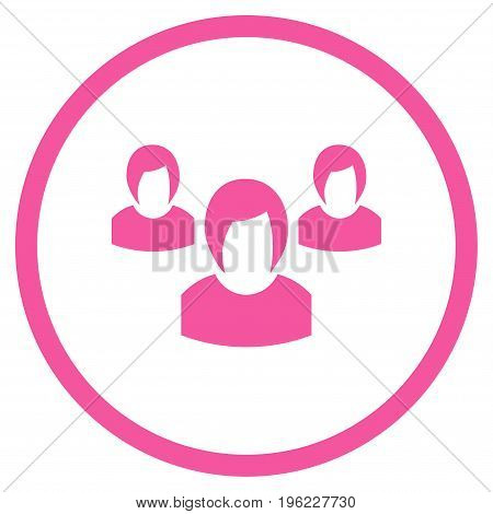 Woman Group rounded icon. Vector illustration style is flat iconic symbol inside circle, pink color, white background.