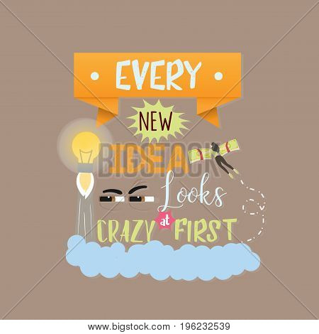 every new idea looks crazy first quotes text motivational word about innovation and creativity vector