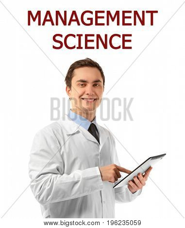 Concept of management science. Young man using tablet on white background