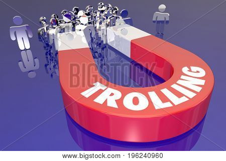 Trolling Attract Audience Upset Angry Comments Magnet 3d Illustration