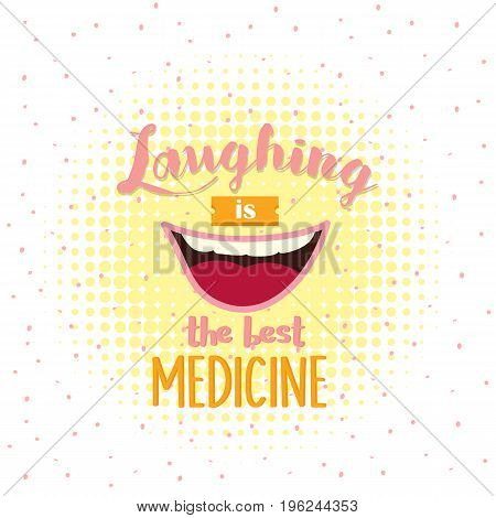 laughing is the best medicine motivation quotes poster text about smile humor no stressed vector