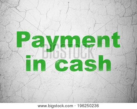 Money concept: Green Payment In Cash on textured concrete wall background