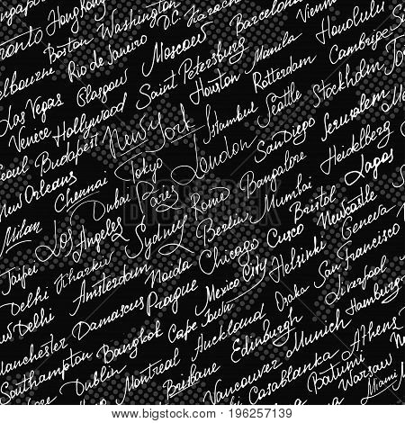 Cities of the world seamless pattern. The names of the cities of the world. Hand lettering. Abstract seamless pattern with cities name, black background. Vector illustration