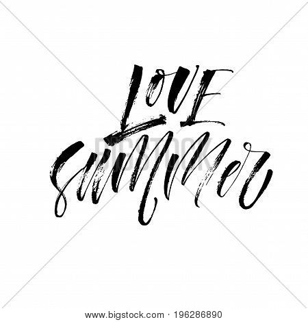 Love summer phrase. Ink illustration. Modern brush calligraphy. Isolated on white background.