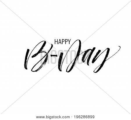 Happy Birthday phrase. Ink illustration. Modern brush calligraphy. Isolated on white background.