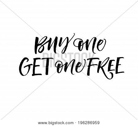 Buy one get one free phrase. Ink illustration. Modern brush calligraphy. Isolated on white background.