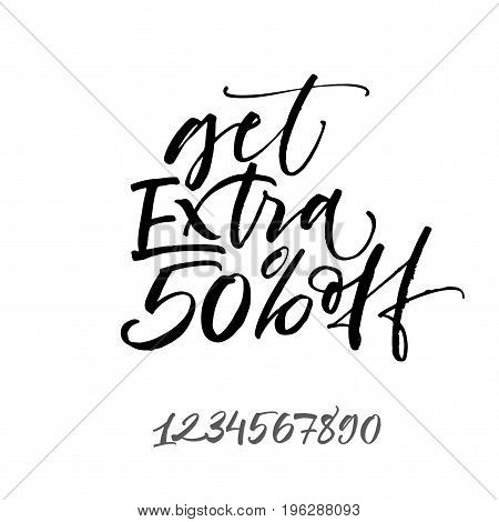 Get extra 50% off phrase. Ink illustration. Modern brush calligraphy. Isolated on white background.