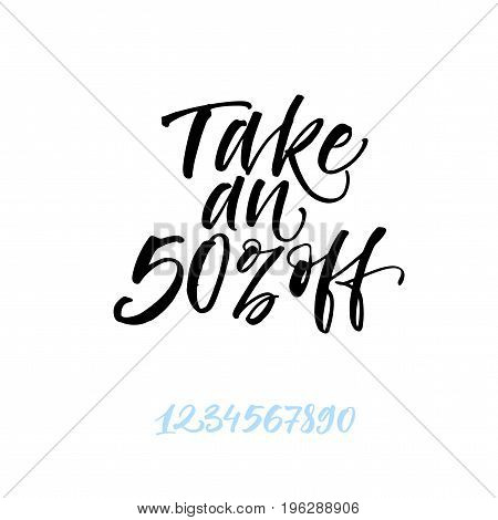 Take an 50% off phrase. Set of vector numbers from 1 to 0. Ink illustration. Modern brush calligraphy. Isolated on white background.